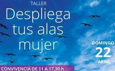 «Despliega tus alas, mujer». Taller impartido por Andrea Azón, domingo 22 abril 2108