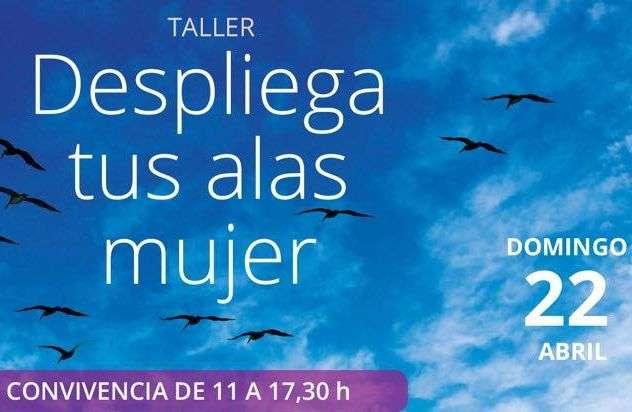 """""""Despliega tus alas, mujer"""". Taller impartido por Andrea Azón, domingo 22 abril 2108"""