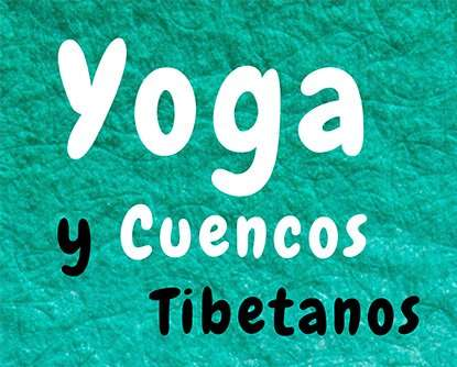 Yoga y cuencos tibetanos (Sábado, 2 de octubre)